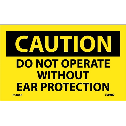 Caution Do Not Operate Without Ear Protection Label (C510AP)