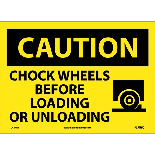 Caution Chock Wheels Before Loading Or Unloading Sign (C434PB)