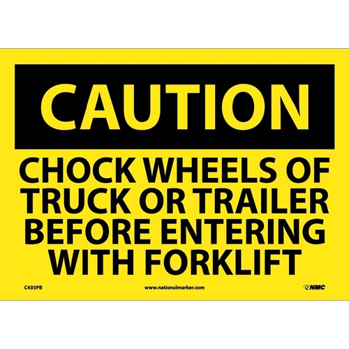 Caution Chock Wheels Before Entering With Forklift Sign (C435PB)