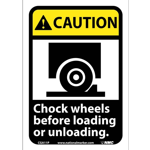 Caution Chock Wheels Before Loading Or Unloading Sign (CGA11P)