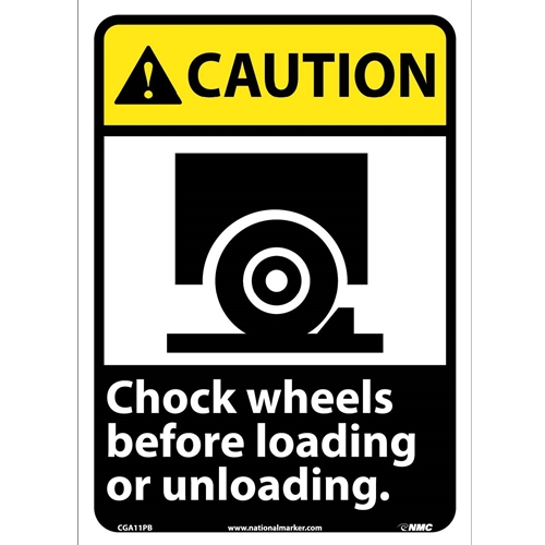 Caution Chock Wheels Before Loading Or Unloading Sign (CGA11PB)