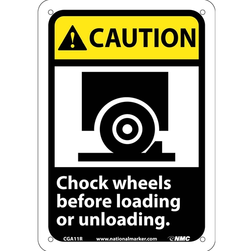 Caution Chock Wheels Before Loading Or Unloading Sign (CGA11R)