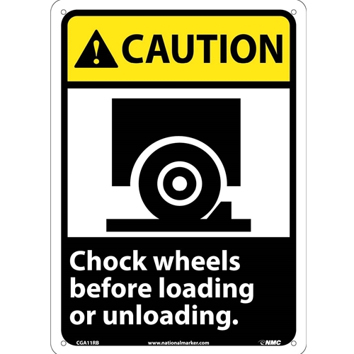Caution Chock Wheels Before Loading Or Unloading Sign (CGA11RB)
