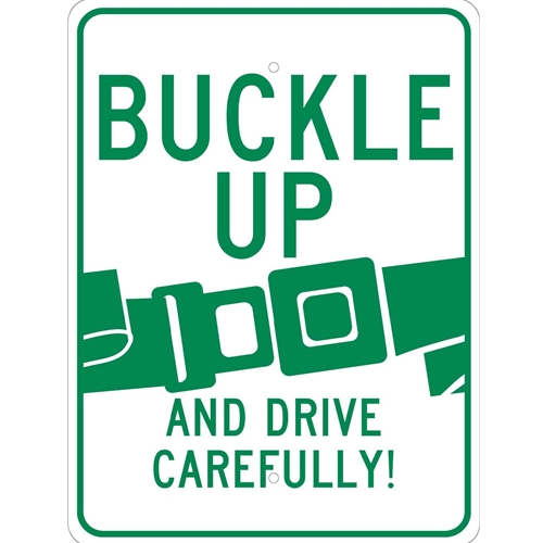 Buckle Up And Drive Carefully Sign (TM111J)