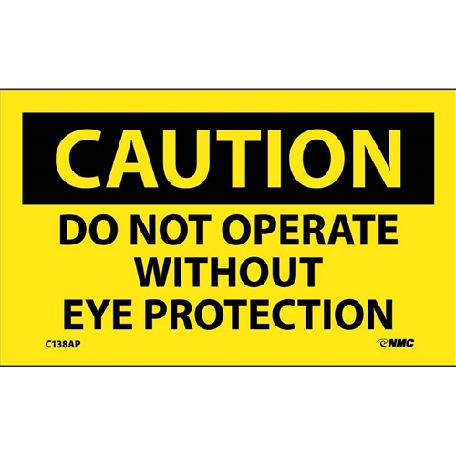Caution Do Not Operate Without Eye Protection Label (C138AP)
