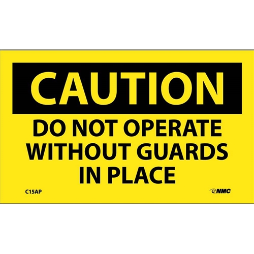 Caution Do Not Operate Without Guards In Place Label (C15AP)
