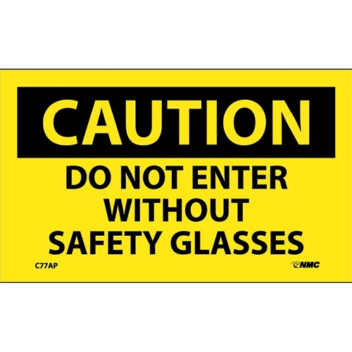 Caution Do Not Enter Without Safety Glasses Label (C77AP)